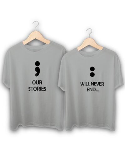 Our Stories will Never End Couple T-Shirts