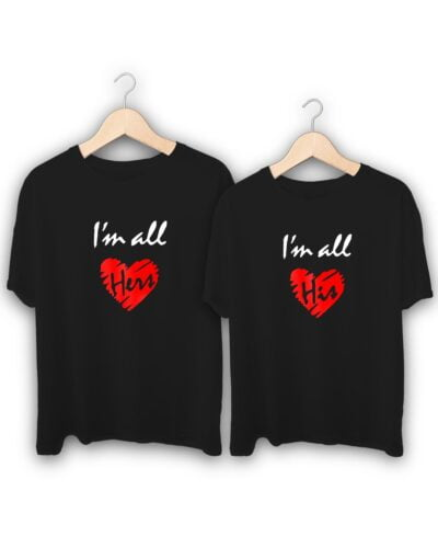 I am all Hers and I am all His Couple T-Shirts