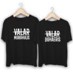 Valar Morghulis Valar Dohaeris Couple T-Shirts