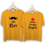 Mr Right Mustache and Mrs Alway Right Kiss Couple T-Shirts