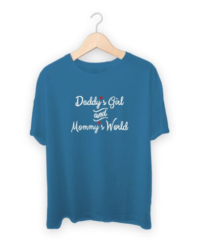 Daddys girl and Mommys world T-shirt