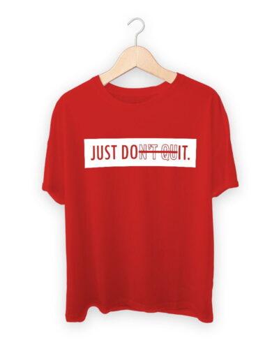Just Do It Dont Quit T-shirt