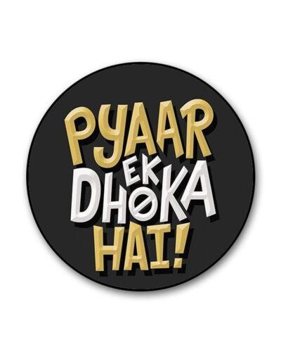 Pyaar Ek Dhoka Hai Popgrip