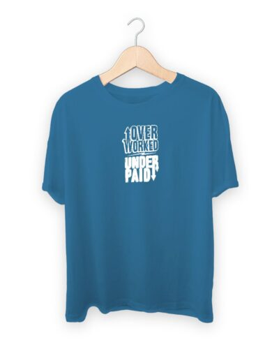 Over Work Under Paid T-shirt